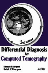 Differential Diagnosis in Computed Tomography by Bhargava Sumeet