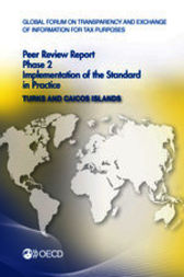 Global Forum on Transparency and Exchange of Information for Tax Purposes: Peer Reviews: Turks and Caicos Islands 2013 by OECD Publishing