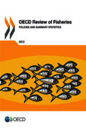 OECD Review of Fisheries: Policies and Summary Statistics 2013 by OECD Publishing