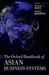 The Oxford Handbook of Asian Business Systems by Michael A. Witt