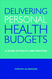 Delivering personal health budgets by Vidhya Alakeson