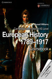 Cambridge International AS Level European History 1789–1917 by Russell Williams
