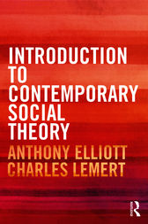 Introduction to Contemporary Social Theory by Anthony Elliott