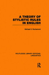 A Theory of Stylistic Rules in English (RLE Linguistics A: General Linguistics) by Michael Rochemont