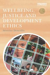 Wellbeing, Justice and Development Ethics by Severine Deneulin