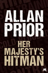 Her Majesty's Hit Man by Allan Prior