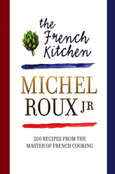 The French Kitchen by Michel Roux Jr.