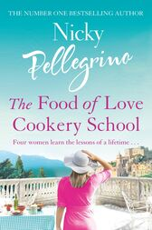 The Food of Love Cookery School by Nicky Pellegrino