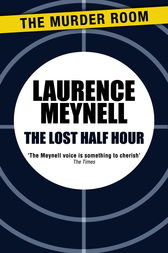 The Lost Half Hour by Laurence Meynell
