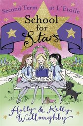 School for Stars: Second Term at L'Etoile by Kelly Willoughby