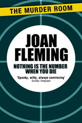 Nothing is the Number When You Die by Joan Fleming
