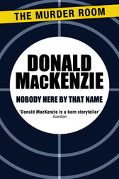Nobody Here By That Name by Donald MacKenzie