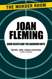Grim Death and the Barrow Boys by Joan Fleming