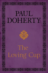 The Loving Cup by Paul Doherty
