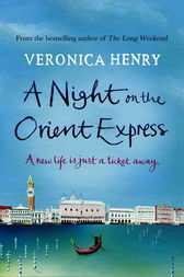 A Night on the Orient Express by Veronica Henry
