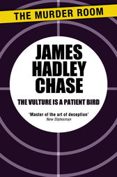 The Vulture is a Patient Bird by James Hadley Chase
