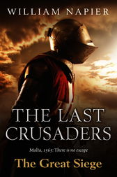The Last Crusaders: The Great Siege by William Napier