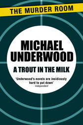 A Trout in the Milk by Michael Underwood