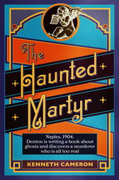 The Haunted Martyr by Kenneth Cameron