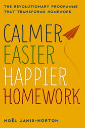 Calmer, Easier, Happier Homework by Noel Janis-Norton
