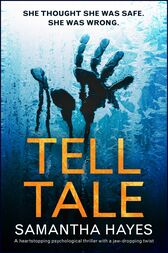 Tell-Tale: A heartstopping psychological thriller with a jaw-dropping twist by Sam Hayes