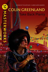 Take Back Plenty by Colin Greenland