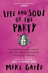 Life and Soul of the Party by Mike Gayle