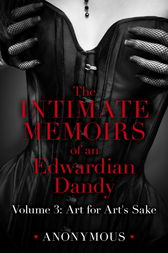 The Intimate Memoirs of an Edwardian Dandy: Volume 3 by Anonymous