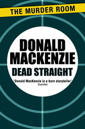 Dead Straight by Donald MacKenzie