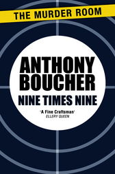 Nine Times Nine by Anthony Boucher