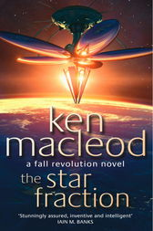 The Star Fraction by Ken MacLeod