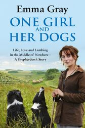 One Girl And Her Dogs by Emma Gray
