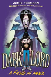 Dark Lord: A Fiend in Need by Jamie Thomson