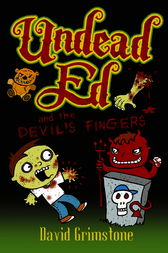 Undead Ed and the Devil's Fingers by David Grimstone
