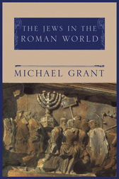 Jews In The Roman World by Michael Grant