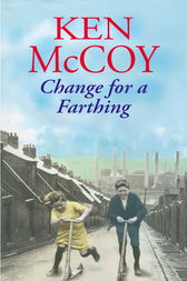 Change For A Farthing by Ken McCoy