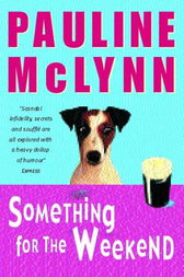 Something for the Weekend (Leo Street, Book 1) by Pauline McLynn