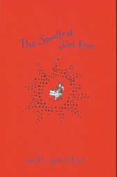 Magical Children: The Smallest Girl Ever by Sally Gardner