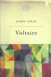 The Great Philosophers: Voltaire by John Gray