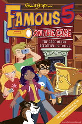 Famous 5 on the Case: Case File 9: The Case of the Defective Detective by Enid Blyton
