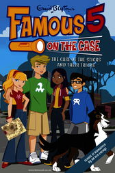 Famous 5 on the Case: Case File 4: The Case of the Sticks and Their Tricks by Enid Blyton