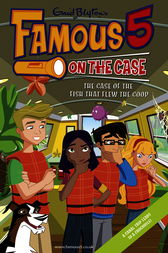 Famous 5 on the Case: Case File 24: The Case of the Fish That Flew the Coop by Enid Blyton