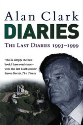 The Last Diaries by Alan Clark