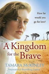 A Kingdom For The Brave by Tamara McKinley