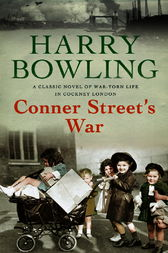 Conner Street's War by Harry Bowling