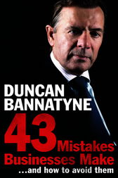 43 Mistakes Businesses Make...and How to Avoid Them by Duncan Bannatyne