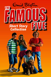 The Famous Five Short Story Collection by Enid Blyton