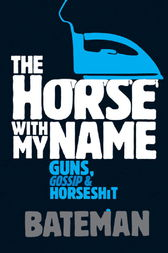 The Horse With My Name by Bateman