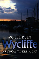 Wycliffe and How to Kill A Cat by W.J. Burley