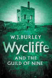 Wycliffe And The Guild Of Nine by W.J. Burley
